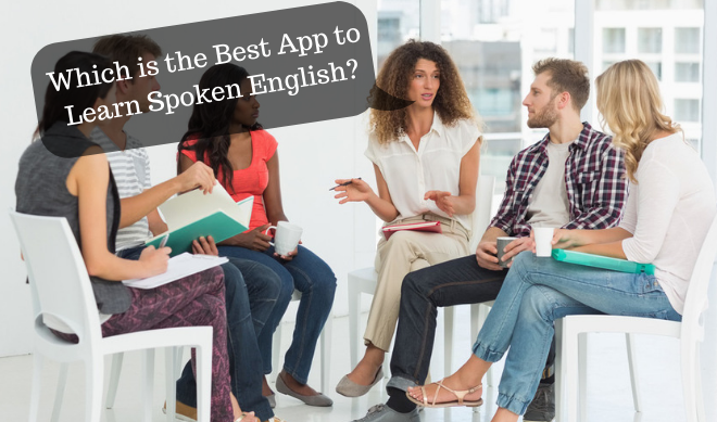 Which is the Best App to Learn Spoken English?