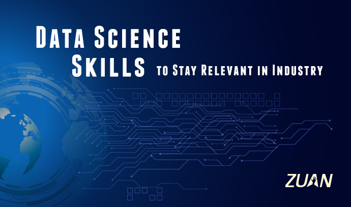 Data Science Skills to Stay Relevant in Industry
